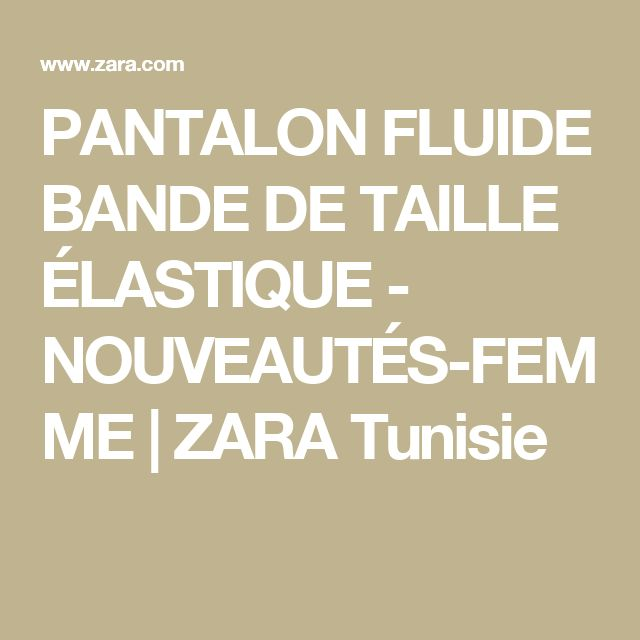 PANTALON FLUIDE BANDE DE TAILLE ÉLASTIQUE - NOUVEAUTÉS-FEMME | ZARA Tunisie