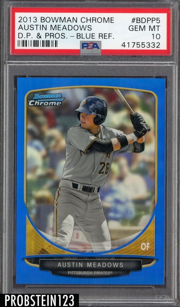 2013 Bowman Chrome Blue Refractor Austin Meadows Rc Rookie 4 99 Psa 10 Pop 1 Refractor Psa10 Baseball Cards Sports Cards Cards