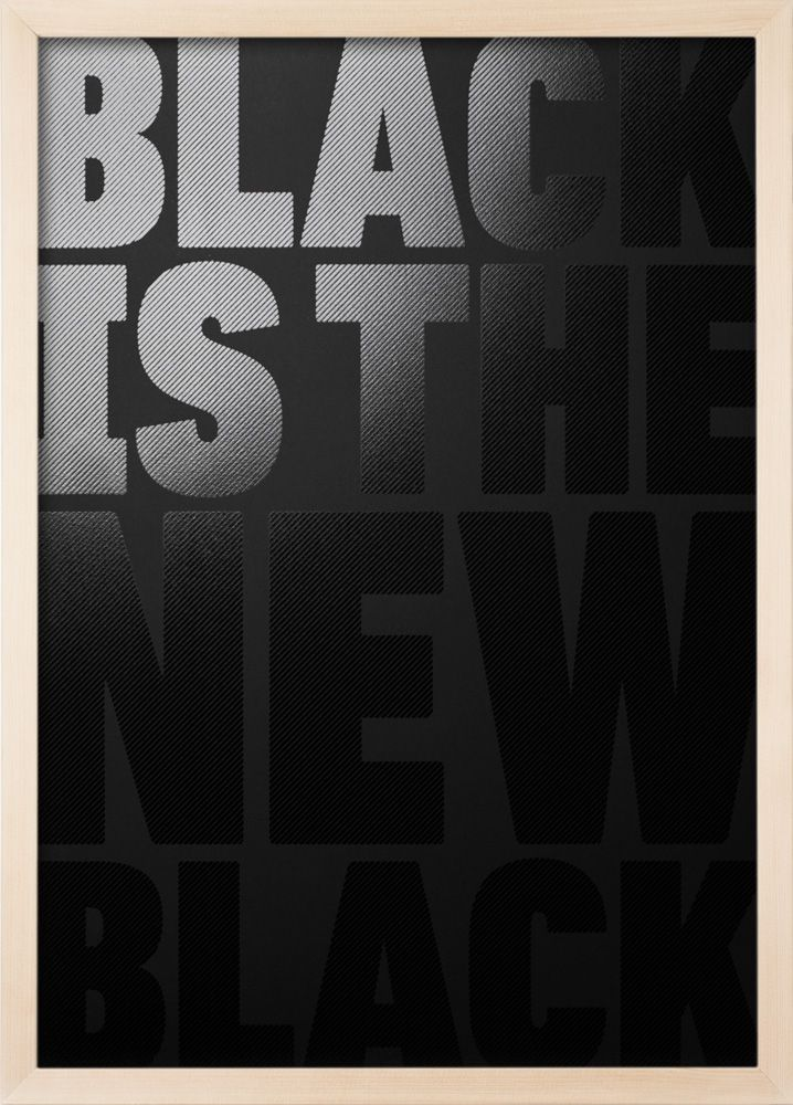 Black Is The New Black - Limited Edition Screen Print 50x70cm