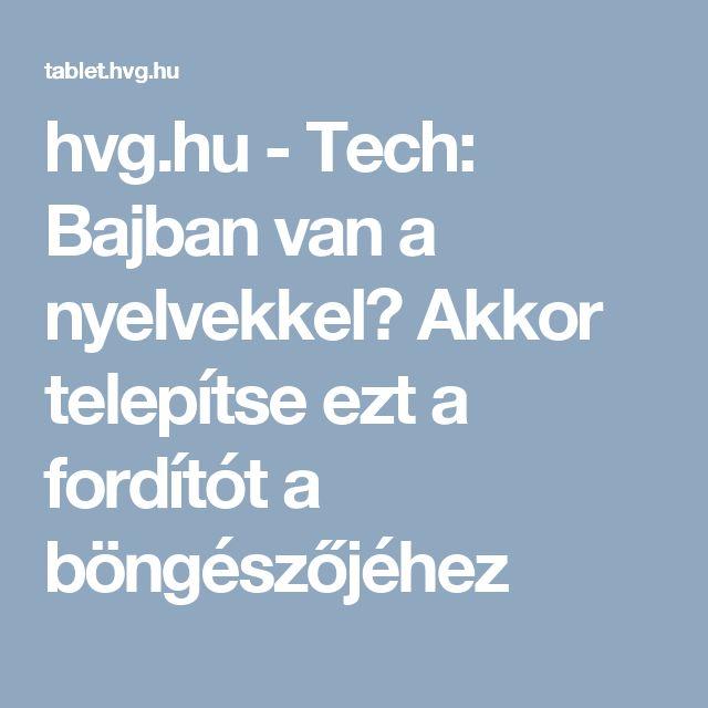 hvg.hu - Tech: Bajban van a nyelvekkel? Akkor telepítse ezt a fordítót a böngészőjéhez