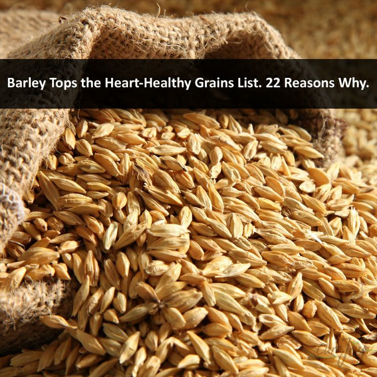 Barley Tops the Heart-Healthy Grains List. 22 Reasons Why?