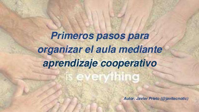 Primeros pasos para organizar el aula mediante aprendizaje cooperativ…