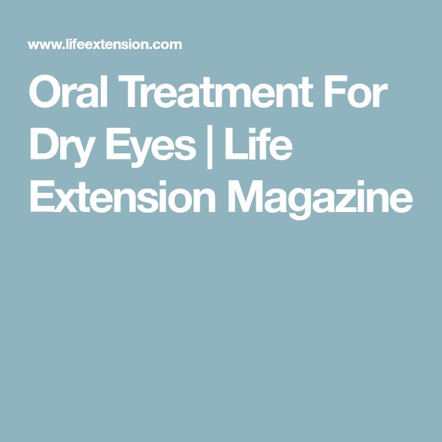 Oral Treatment For Dry Eyes | Life Extension Magazine