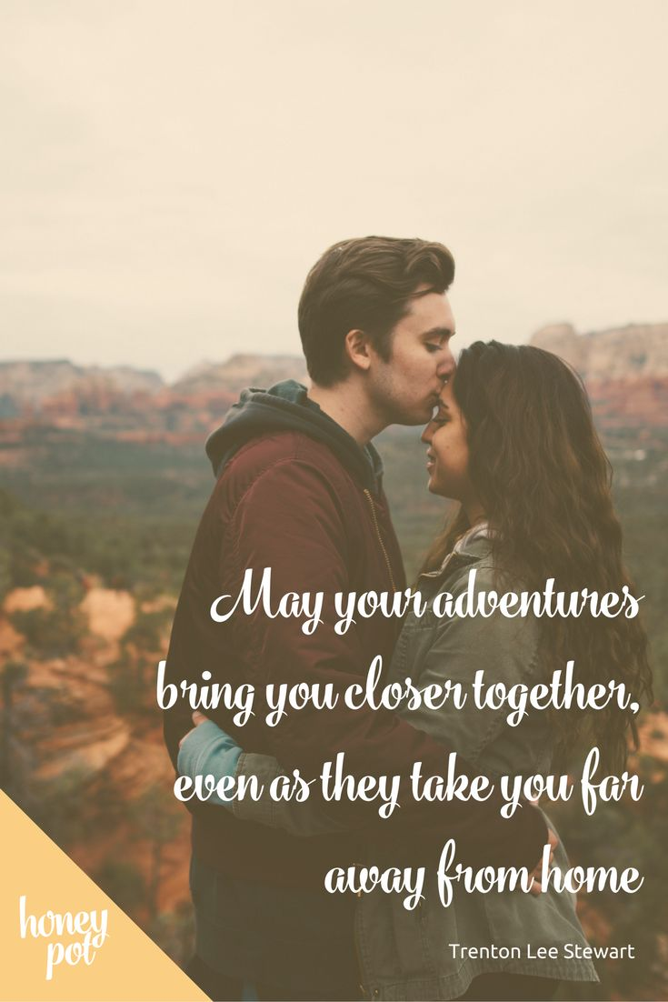 Beautiful love quote about adventure and travel! Create your own adventures on honeymoon with a honeymoon registry - get set up now at www.honeypotregistry.co.nz