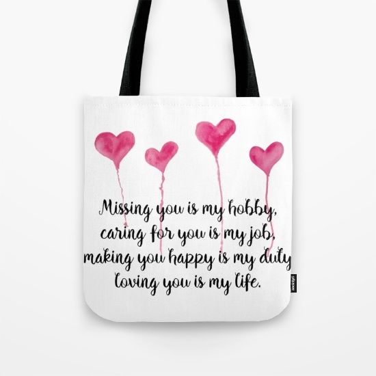 Love Quote for Valentine's Day Tote Bag  Missing you is my hobby, caring for you is my job, making you happy is my duty, loving you is my live