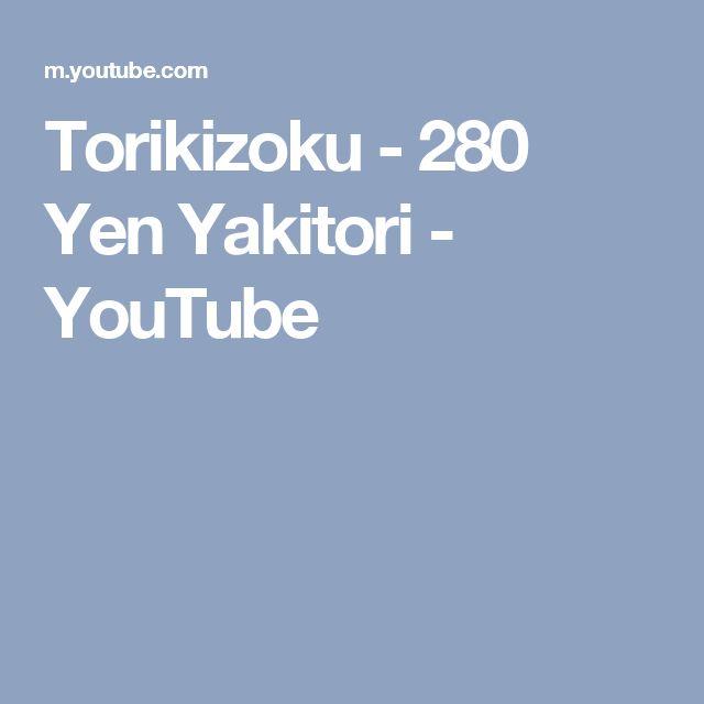 Torikizoku - 280 Yen Yakitori - YouTube