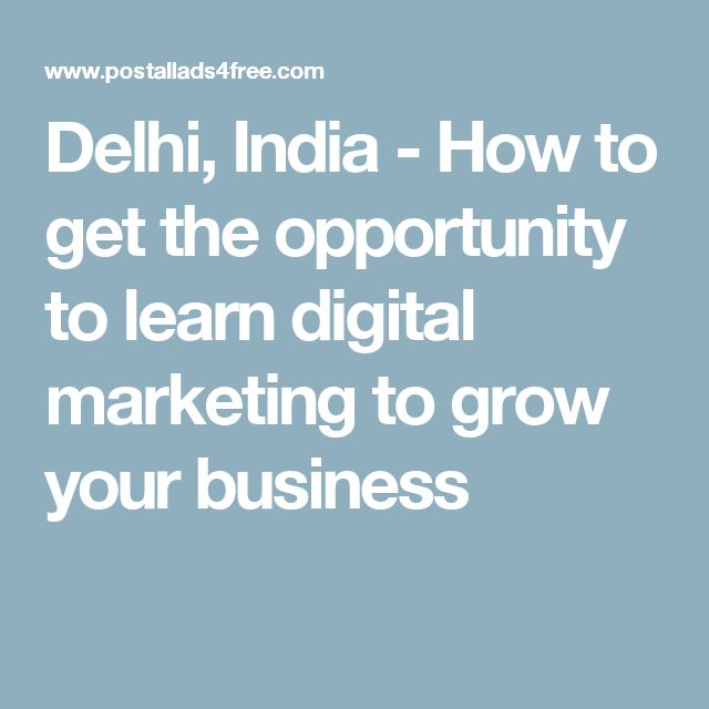 Delhi, India - How to get the opportunity to learn digital marketing to grow your business