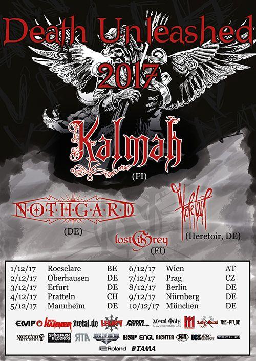 .: DEATH UNLEASHED TOUR 2017 :.  Line-Up:  KALMAH // NOTHGARD // HERETOIR // LOST IN GREY  Dates, Infos etc.: http://www.metalmessage.de/booking.php