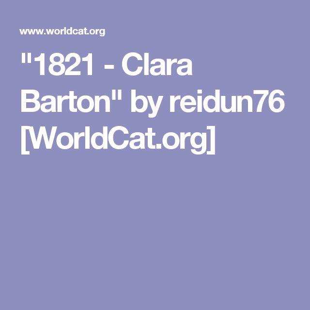 """1821 - Clara Barton"" by reidun76 [WorldCat.org]"