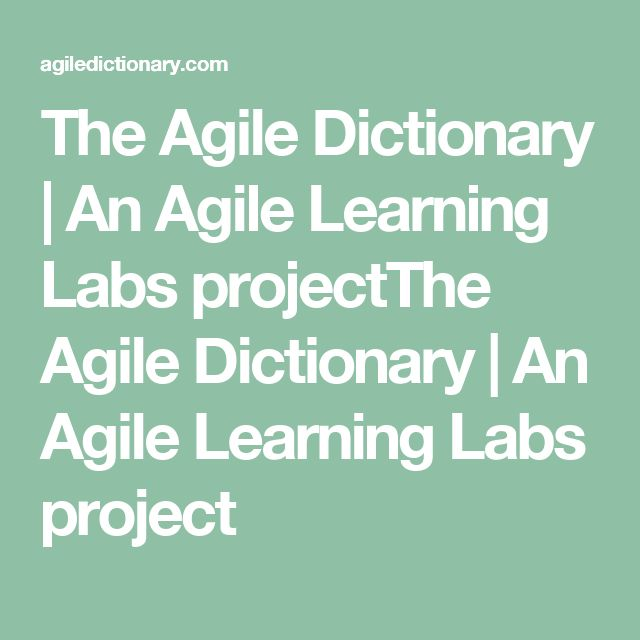 The Agile Dictionary | An Agile Learning Labs projectThe Agile Dictionary | An Agile Learning Labs project