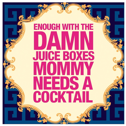 Enough with the damn juice boxes ...: Quotes, Naughti Betty, Parties Napkins, Cocktail Napkins, Cocktails Napkinsay, Cocktails Parties, Damn Juice Boxes, Cocktails Napkinssick, Cocktails Napkins Enough