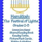 "$This is a CCSS ELA Thematic Unit: Hanukkah: The Festival of Lights for Grades 2-3 which includes a Shared Reading Book: ""What is Hanukkah?"", 2 Reading Texts and Comprehension Questions at the 2nd and 3rd grade levels, 2 Sets of Picture/Word/Fact Cards, 2nd and 3rd Grade Writing Prompts, 2 Graphic Organizers and an Acrostic Poem"