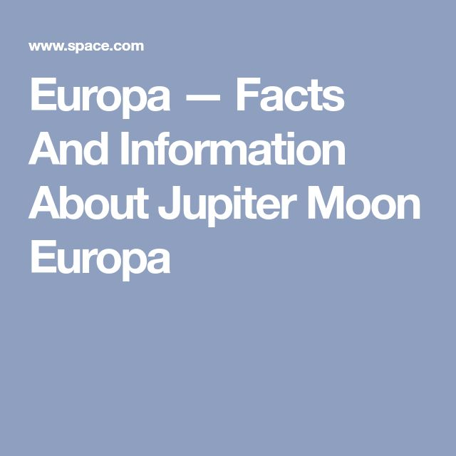 Europa — Facts And Information About Jupiter Moon Europa