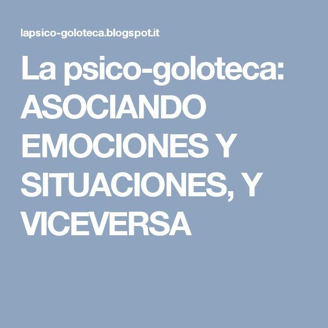 La psico-goloteca: ASOCIANDO EMOCIONES Y SITUACIONES, Y VICEVERSA