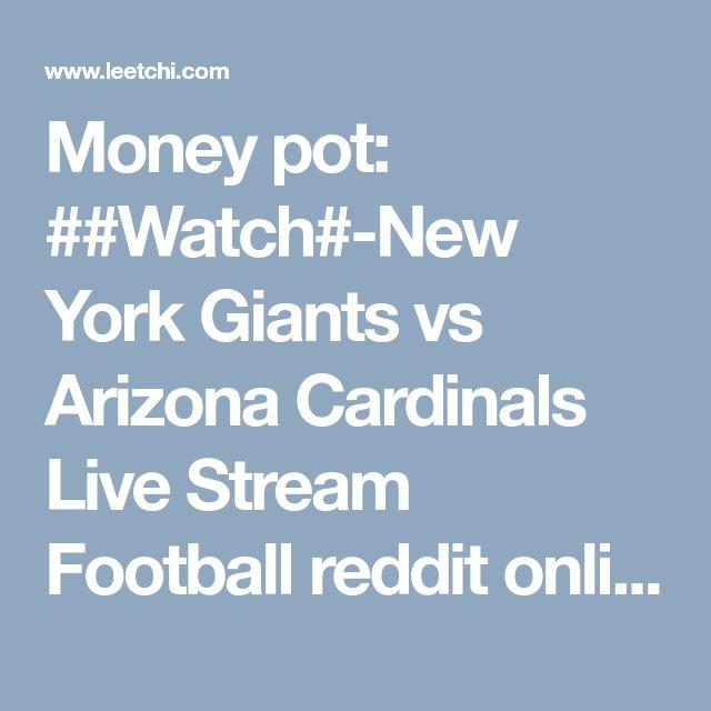 Money pot: ##Watch#-New York Giants vs Arizona Cardinals Live Stream Football reddit online NFL Game - Leetchi.com