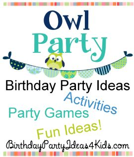 Owl theme birthday party ideas!  Fun games and activities for kids, tweens and teens ages 2, 3, 4, 5, 6, 7, 8, 9, 10, 11, 12, 13, 14, 15, 16, 17 years old.  http://birthdaypartyideas4kids.com/owl-party.html #owl #party #ideas
