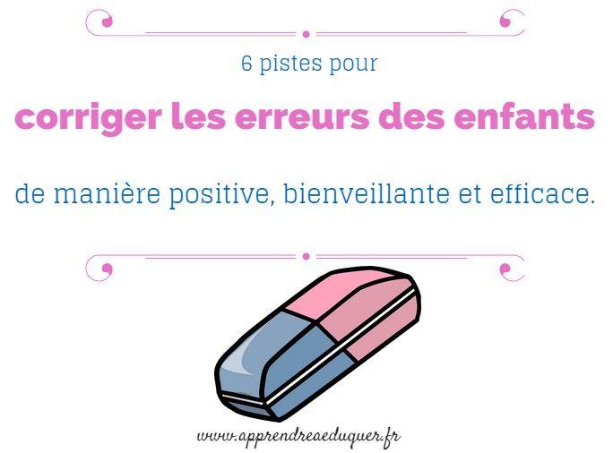 6 pistes pour corriger les erreurs des enfants de manière positive, bienveillante et efficace. http://apprendreaeduquer.fr/comment-corriger-les-erreurs-enfants-maniere-positive/ via www.tdah.be