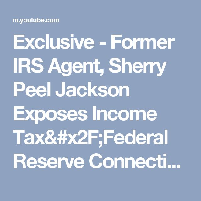Exclusive - Former IRS Agent, Sherry Peel Jackson Exposes Income Tax/Federal Reserve Connection - YouTube