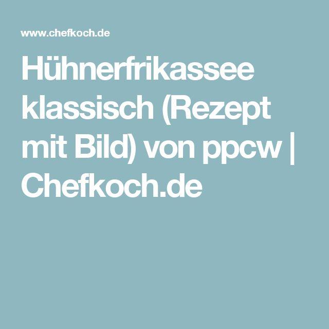 Hühnerfrikassee klassisch (Rezept mit Bild) von ppcw   Chefkoch.de