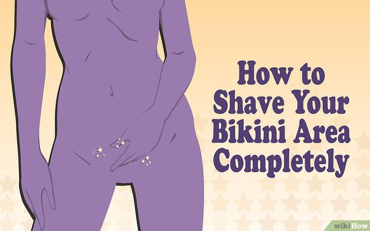 How to Shave Your Bikini Area Completely: 15 Steps (with Pictures)