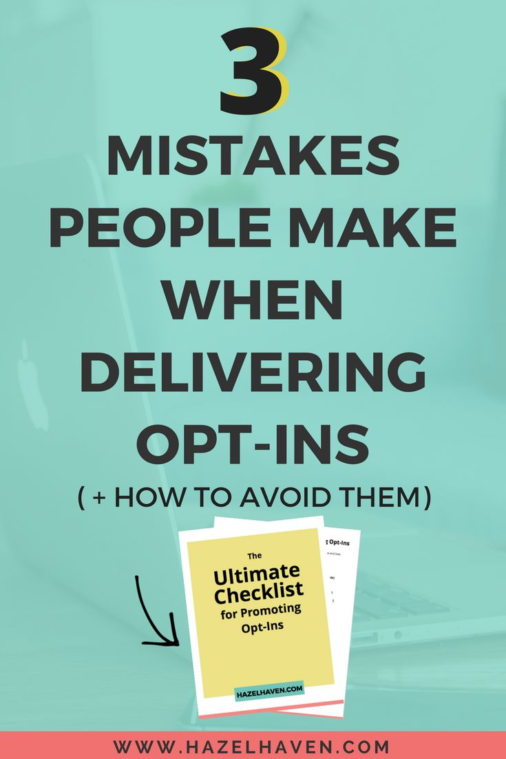 3 Mistakes People Make When Delivering Opt-Ins ( + How to Avoid Them) via hazelhaven.com