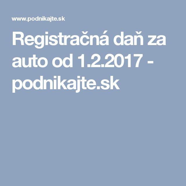 Registračná daň za auto od 1.2.2017 - podnikajte.sk