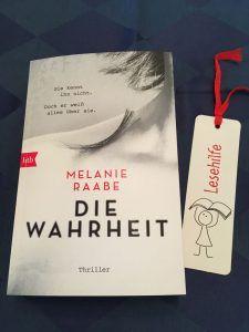 Die Wahrheit von Melanie Raabe Toller Spannungs-Roman, der ohne blutige Szenen auskommt.