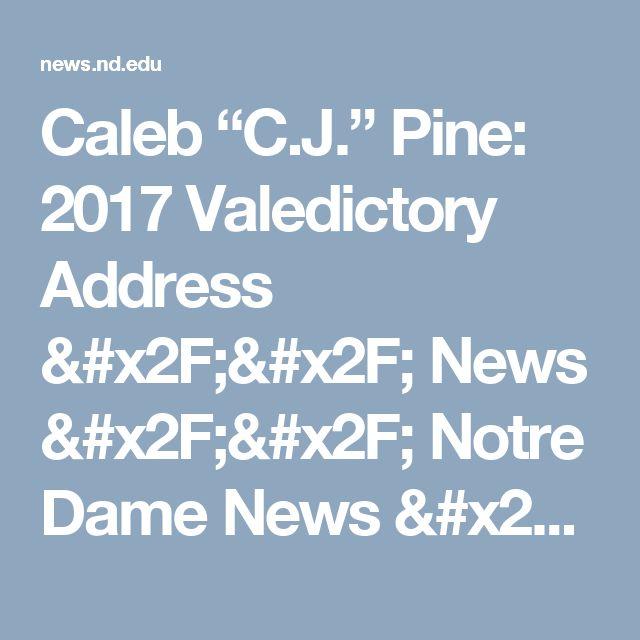 "Caleb ""C.J."" Pine: 2017 Valedictory Address // News // Notre Dame News // University of Notre Dame"