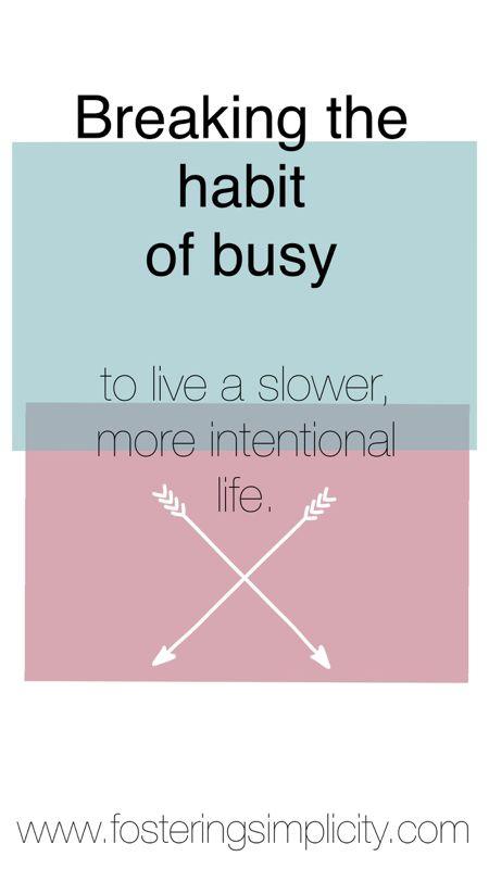 Breaking the habit of busy