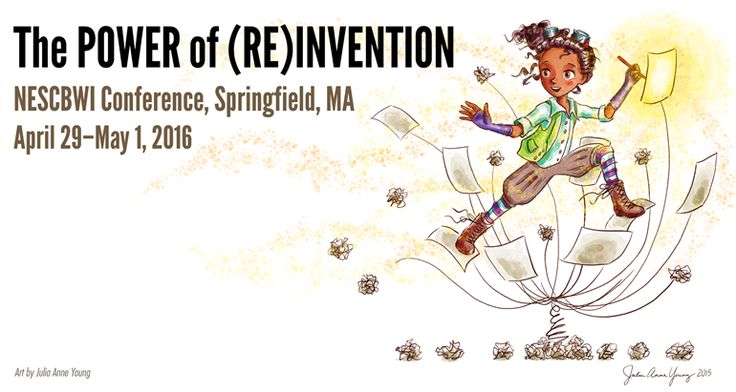 New England SCBWI 2016: The POWER of (RE) INVENTION | Conference Schedule | powered by RegOnline