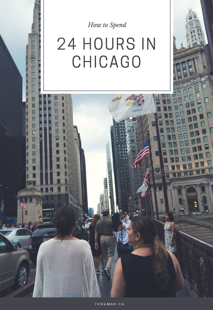 How to Spend 24 Hours in Chicago