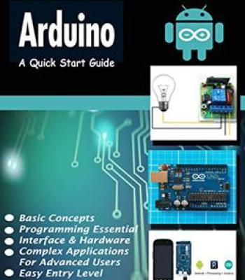 A Quick Start Guide To Arduino - A Smart Way To Learn Arduino - Beginner To Expert: A Best Way To Learn Arduino PDF