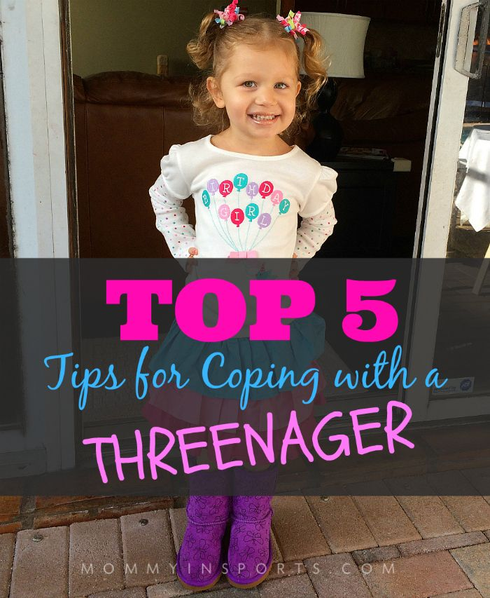 Top 5 Tips for Coping with a Threenager - Mommy in Sports