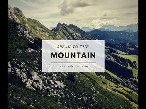 SPEAK TO THE MOUNTAIN - BROTHER WAYNE - FAITHXTRME MINISTRIES-WORD OF FAITH