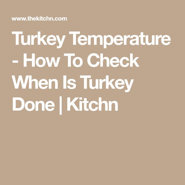 Turkey Temperature - How To Check When Is Turkey Done | Kitchn