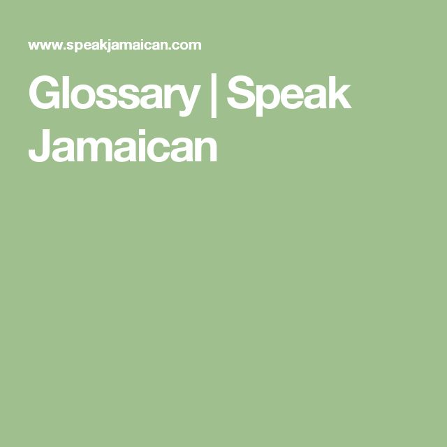 Glossary | Speak Jamaican
