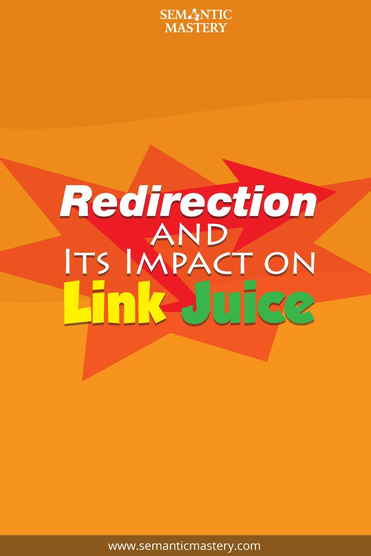 How URL Redirections will Impact your SEO Link Juice via http://semanticmastery.com/redirection-its-effect-on-ranking-and-link-juice/