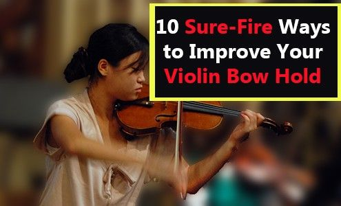 10 Sure-Fire Ways to Improve Your Violin Bow Hold [Video]