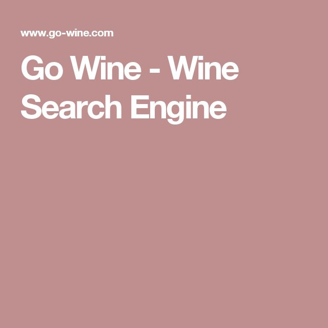 Go Wine - Wine Search Engine Incredible new search engine for everything wine!