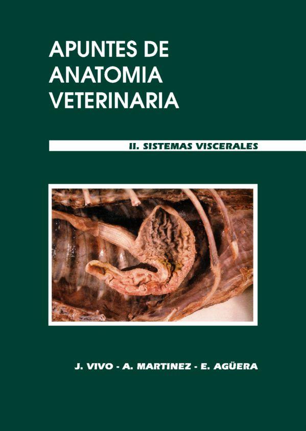 #Editorial. Apuntes de Anatomía Veterinaria. Sistemas viscerales. J. Vivo, A. Martínez y E. Agüera.