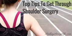 Top Tips To Get Through Shoulder Surgery #surgery #recovery #shoulder #injury