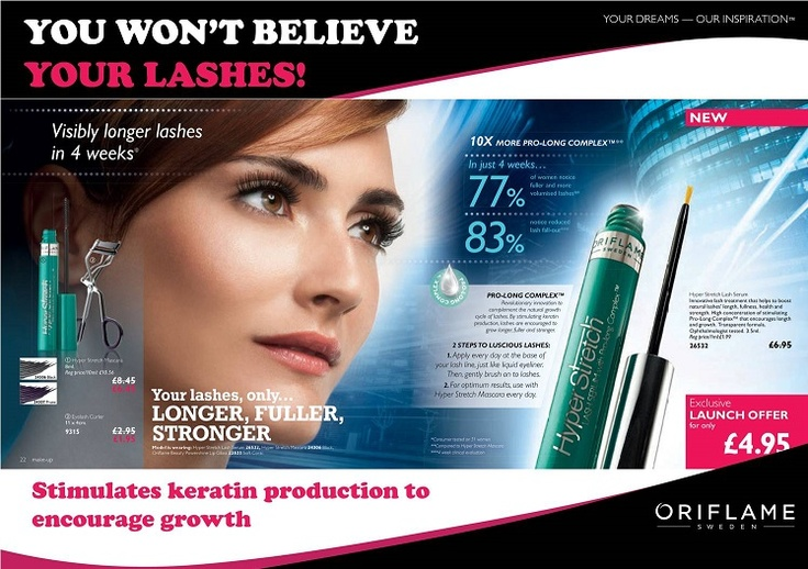 Hyper Stretch Lash Serum.   This high-performance serum boosts your natural lash length by stimulating keratin production, a protein found in your lashes. You'll be flashing those lashes, as they're encouraged to grow longer, fuller, stronger and healthier while preserving their natural elasticity and softness.  It contains a high concentration of stimulating Pro-Long Complex™, a new innovation created by Oriflame scientists, which complements the natural growth cycle of lashes.
