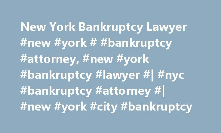 New York Bankruptcy Lawyer #new #york # #bankruptcy #attorney, #new #york #bankruptcy #lawyer #| #nyc #bankruptcy #attorney #| #new #york #city #bankruptcy http://michigan.nef2.com/new-york-bankruptcy-lawyer-new-york-bankruptcy-attorney-new-york-bankruptcy-lawyer-nyc-bankruptcy-attorney-new-york-city-bankruptcy/  # Client Reviews Let me begin by saying I first recommend a friend to Mr. Pankin office, I trusted him by just seeing his television add, my friend took my advice and was very…