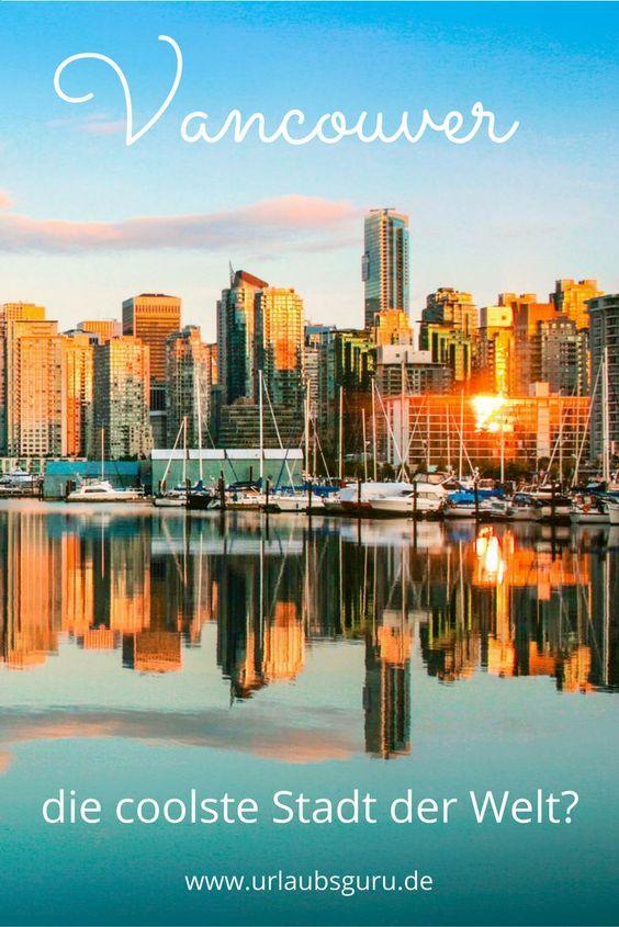 Ist Vancouver in Kanada die coolste Stadt der Welt? Überzeugt euch selbst mit diesem Insider-Artikel, der euch die Stadt in all ihren Facetten vorstellt.