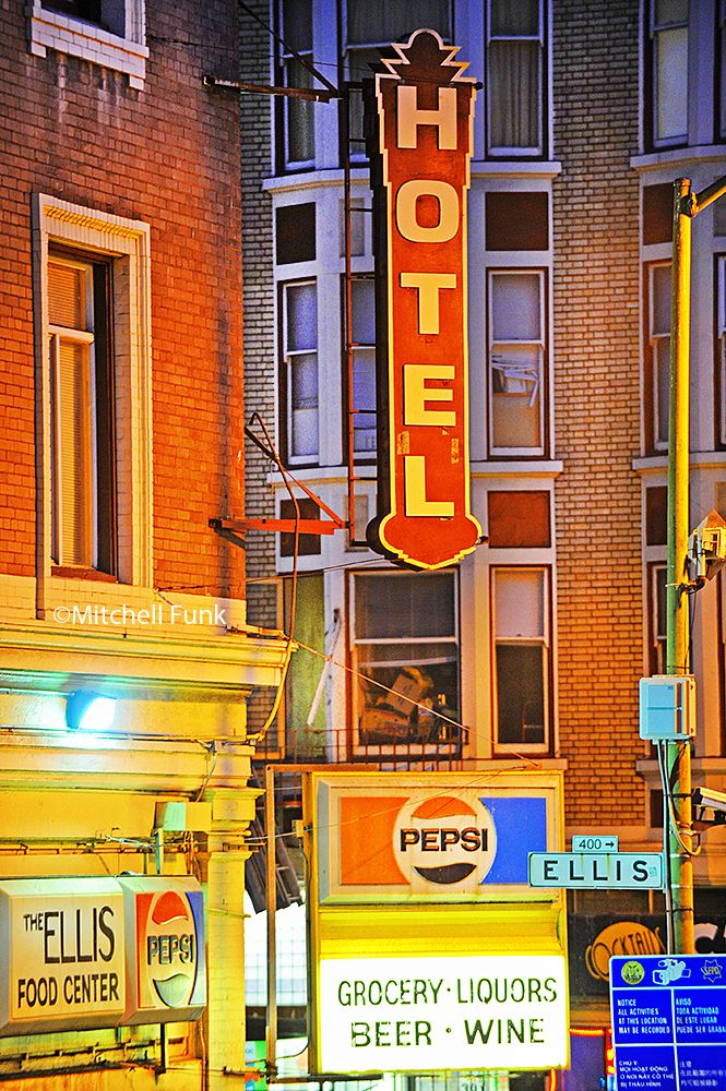 Old Hotel Sign In The Tenderloin, San Francisco By Mitchell Funk  www.mitchellfunk.com