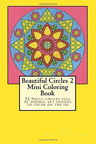 Beautiful Circles 2 Mini Coloring Book 52 Small Full Of Doodle Art Designs To