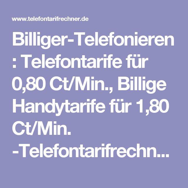 Billiger-Telefonieren: Telefontarife für 0,80 Ct/Min., Billige Handytarife für 1,80 Ct/Min. -Telefontarifrechner.de News