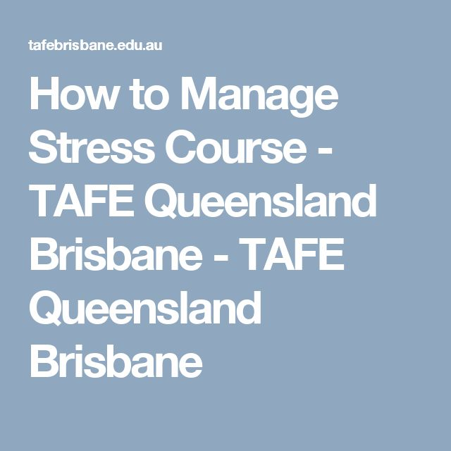 How to Manage Stress Course - TAFE Queensland Brisbane - TAFE Queensland Brisbane