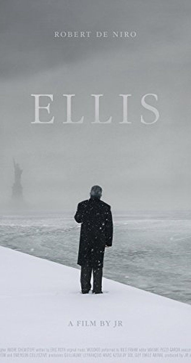 Directed by JR.  With Robert De Niro. ELLIS is a short film that evokes early years of Ellis Island through the experience of one immigrant.