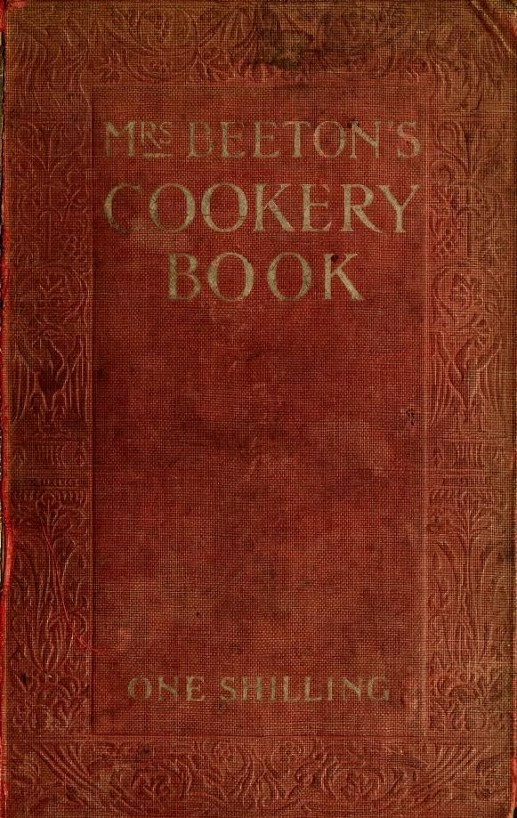 Mrs. Beeton's Cookery Book By Mrs. Isabella Mary Beeton - (1901) - (archive).